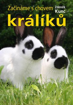 Z. Kunc: Začínáme s chovem králíků